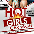 HOT Girls Car Wash Tonight, bring your car for SEXY washing.