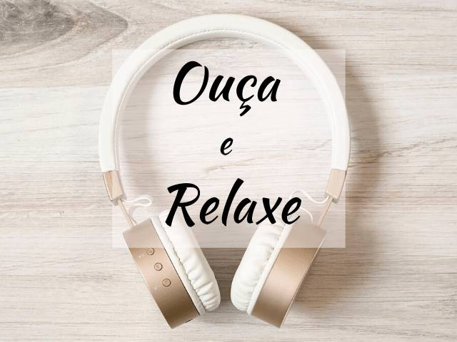 relaxe com musica