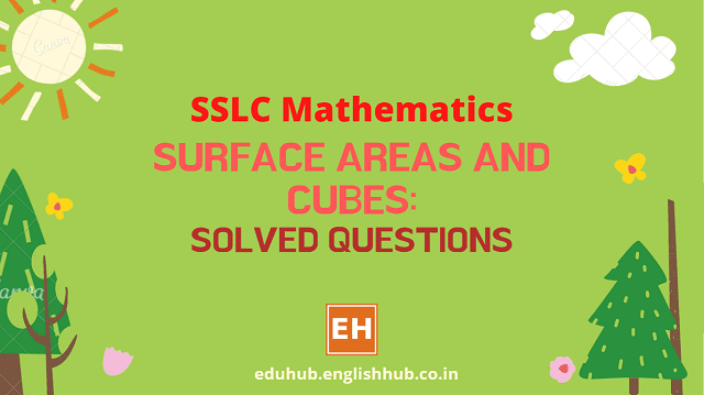 SSLC Mathematics:  Surface Areas and Cubes - Solved Questions