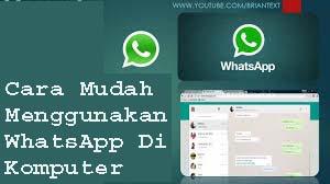 Cara Mudah Menggunakan WhatsApp Di Komputer 1