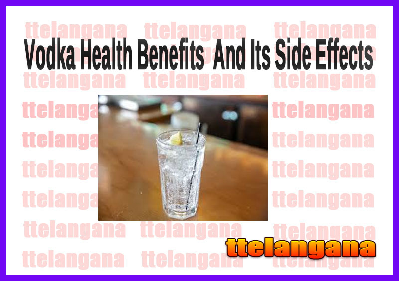 Vodka Health Benefits  And Its Side Effects