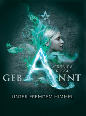 [Rezension] Veronica Rossi: Gebannt - Unter fremden Himmel | Under the Never Sky