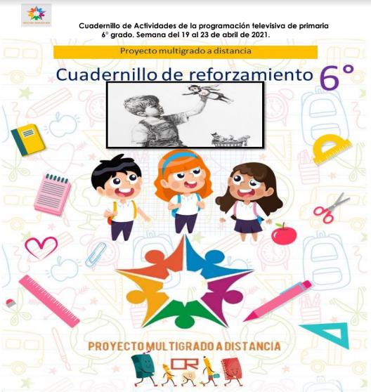 CUADERNILLO DE REFORZAMIENTO 6º GRADO PRIMARIA (semana 30) del 19 al 23 de Abril del 2021.