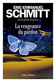 Vie quotidienne de FLaure : La vengeance du pardon - Éric-Emmanuel SCHMITT