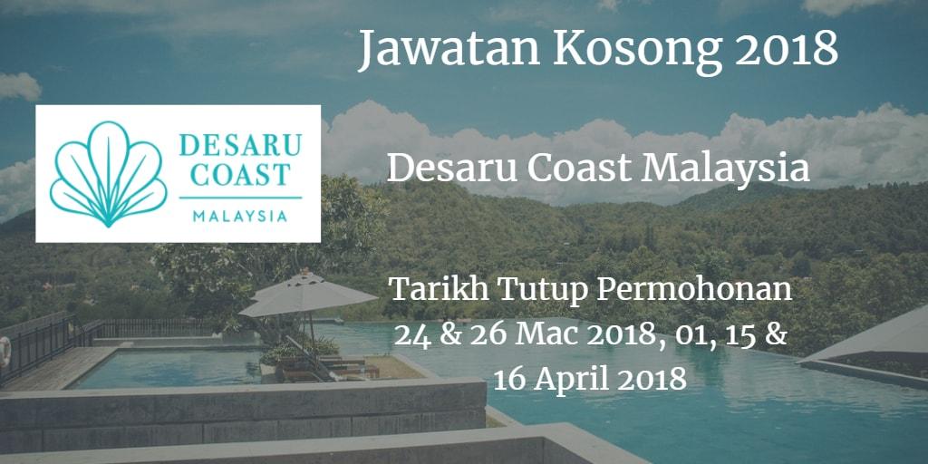 Jawatan Kosong DESARU COAST MALAYSIA 24 & 26 Mac, 01, 15 & 16 April 2018