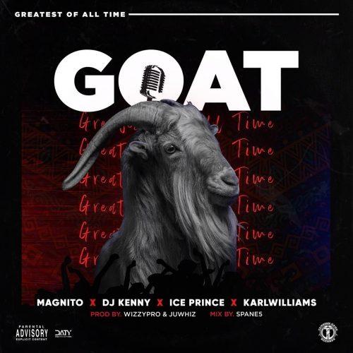"Magnito – ""GOAT"" ft. Ice Prince, DJ Kenny, Karl Williams"