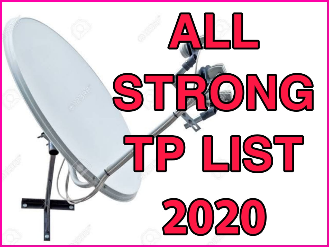 All Satellites Strong TP List 2020  All KU Band C band Satellite Strong TP List frequency Latest Updated 2020