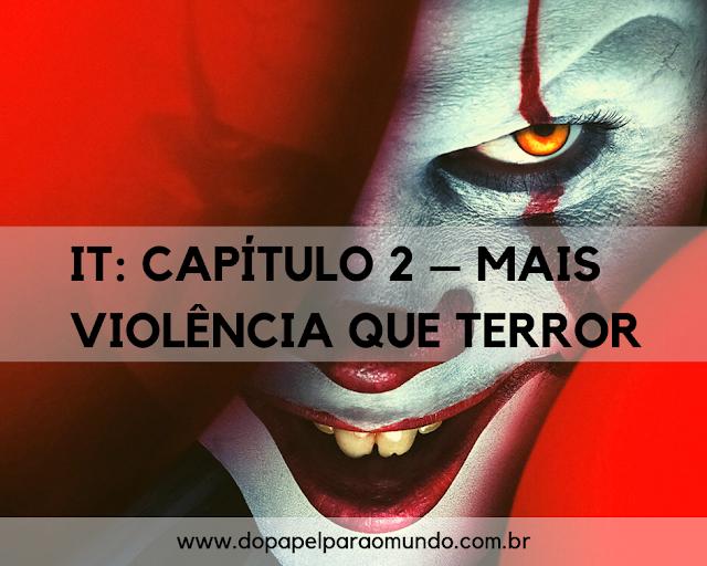 It Capítulo 2 – mais violência que terror