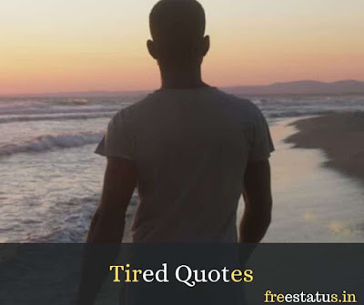Tired-Quotes