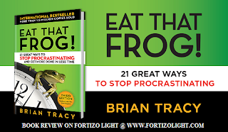 Eat That Frog by Brian Tracy: Reveals 21 Great Ways to Stop Procrastinating and Get More Done in Less Time