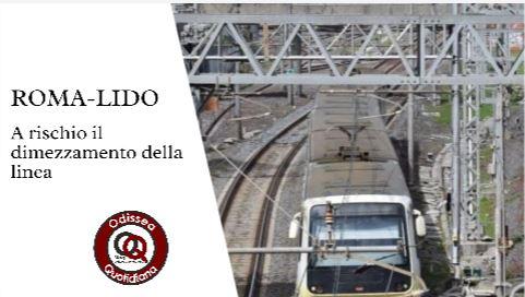 La Roma-Lido rischia di essere dimezzata!