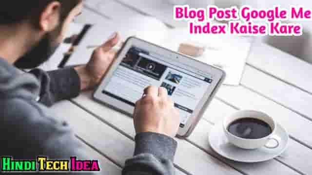 Blog Post Google Me Fast Index kaise kare