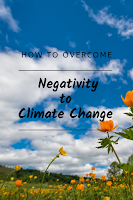 How to overcome negativity  to Climate Change