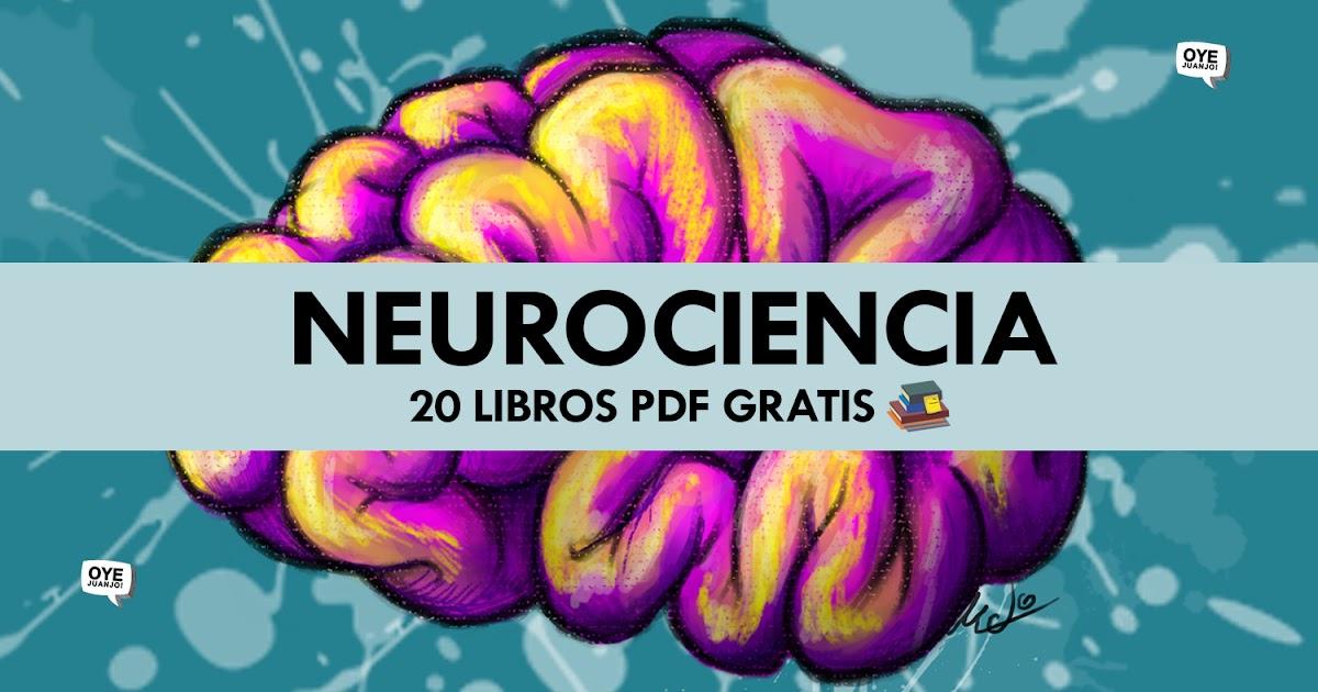 20 Libros Pdf Gratis Sobre Neurociencia Oye Juanjo