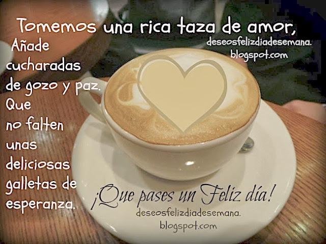 buenos deseos de amor paz en este dia