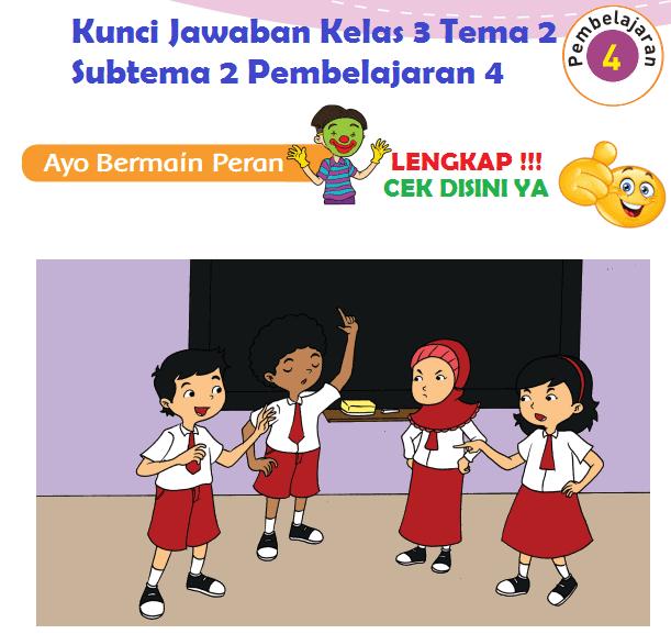 Lengkap Kunci Jawaban Kelas 3 Tema 2 Subtema 2 Pembelajaran 4 Jawaban Tematik Terbaru