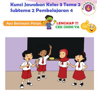 Kunci Jawaban Kelas 3 Tema 2 Subtema 2 Pembelajaran 4 www.simplenews.me