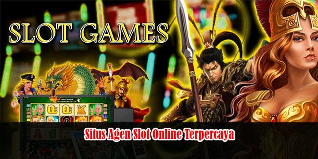 Situs Agen Slot Online Terpercaya