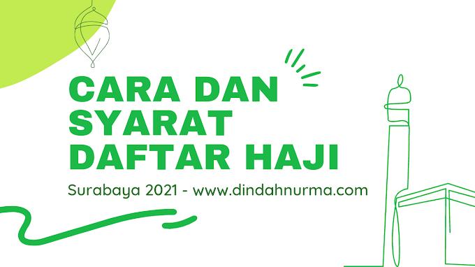 Cara Dan Syarat Daftar Haji Surabaya 2021
