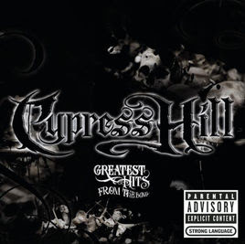 Cypress Hill – Greatest Hits From The Bong