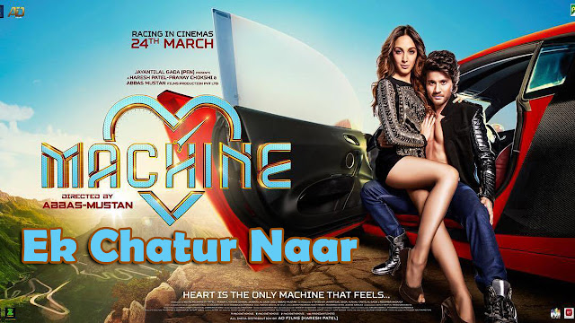 Machine: Ek Chatur Naar Lyrics | Mustafa and Kiara Advani