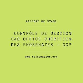 Rapport de Stage sous le thème CONTRÔLE DE GESTION cas Office Chérifien des Phosphates