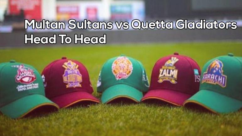 Multan Sultans vs Quetta Gladiators: Head To Head   MS v QG