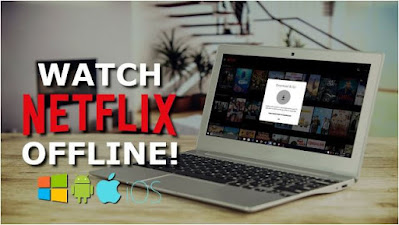 تنزيل, محتوى, نتفليكس, Netflix, لمشاهدته, بدون, اتصال, إنترنت