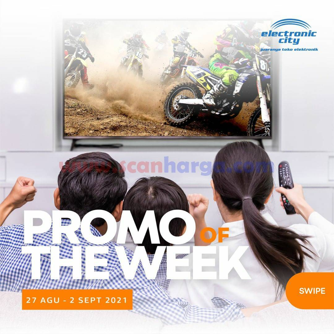 Promo Electronic City Of The Week 27 Agustus - 2 September 2021