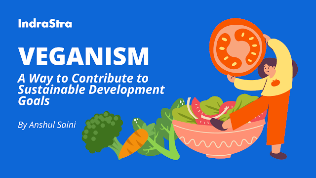 Veganism – A Way to Contribute to Sustainable Development Goals