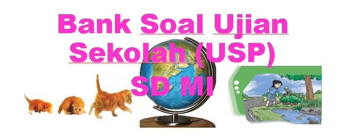 LATIHAN SOAL USP MUPEL IPS DAN KUNCI JAWABAN LENGKAP KISI-KISI SOAL Update2