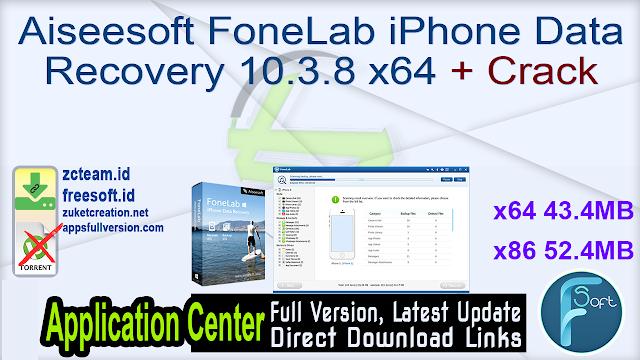 Aiseesoft FoneLab iPhone Data Recovery 10.3.8 x64 x86 + Crack_ ZcTeam.id