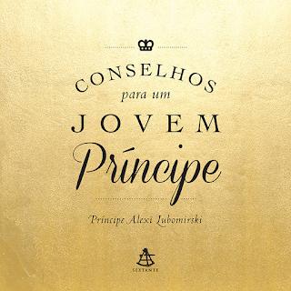 Conselhos para um jovem príncipe, Alexi Lubomirski, Editora Sextante