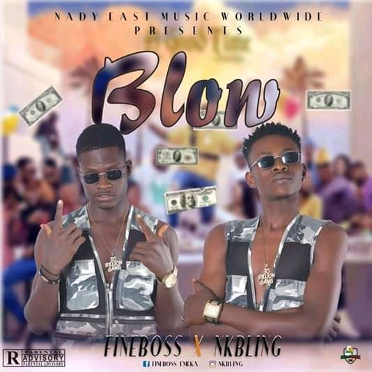 [Mp3] Fine Boss Ft NK Bling – BLOW ( Prod By Master Craft)