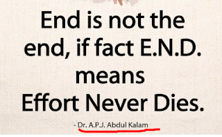 """End is not the end, in fact END means ""Effort Never Dies"""