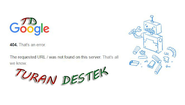 404. That's an error. Girilmeyen Sitelere Çözüm
