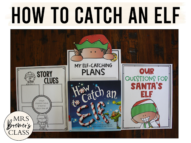 How to Catch an Elf book study unit with Common Core aligned companion activities class book and craftivity for Christmas Kindergarten First Grade