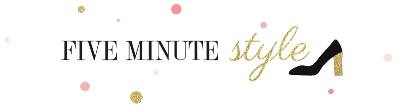 Five Minute Style