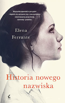 """""""HISTORIA NOWEGO NAZWISKA"""" ELENA FERRANTE"""