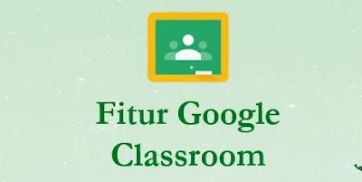 Fitur Pada Google Classroom