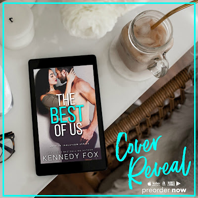 Cover Reveal:  The Best of Us (Love in Isolation #2) by Kennedy Fox