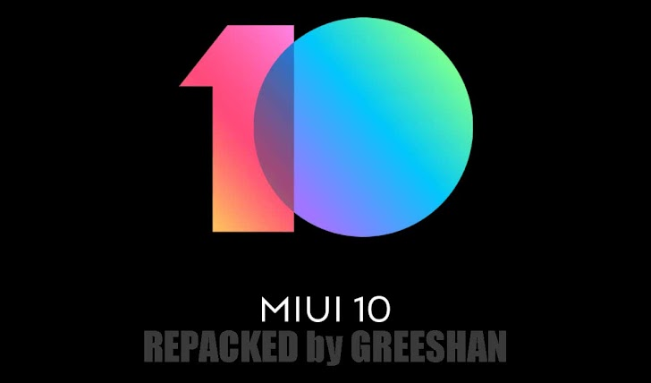 DOWNLOAD REPACKED ROM MIUI 10 by GREESHAN REDMI 4X