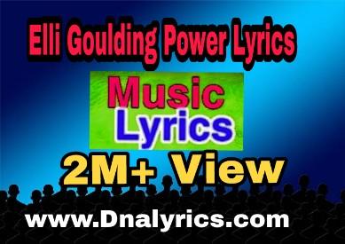 Ellie Goulding Power lyrics