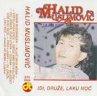 Halid Muslimovic - Diskografija (1982-2016)  Halid%2BMuslimovic%2B1987%2B-%2BIdi%2BDruze%252C%2BLaku%2BNoc
