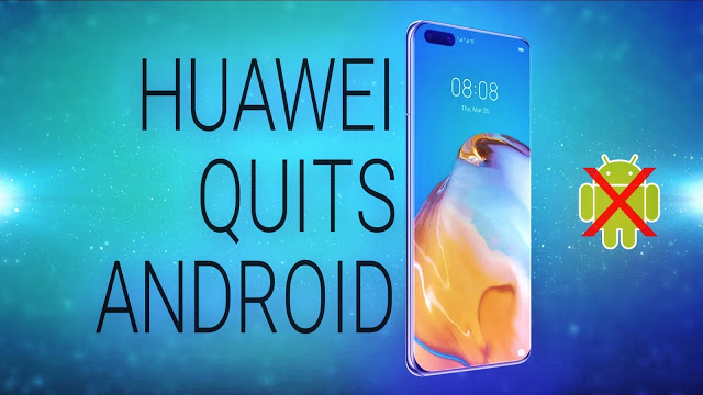 Huawei quits android