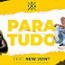 Dj Bavy - Para Tudo (Ft. New Joint)[2019 DOWNLOAD]