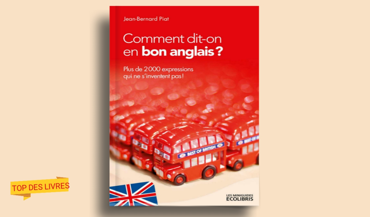 Télécharger : Comment dit-on en bon anglais ? En pdf