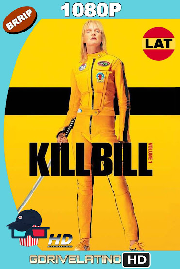 Kill Bill Vol.1 (2003) BRRip 1080p Latino-Ingles MKV
