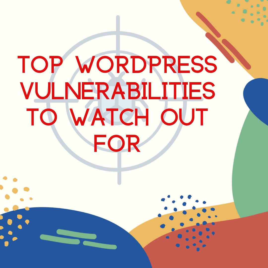 Top 8 WordPress Vulnerabilities
