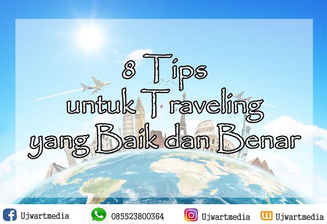 8 Tips untuk Traveling yang Baik dan Benar